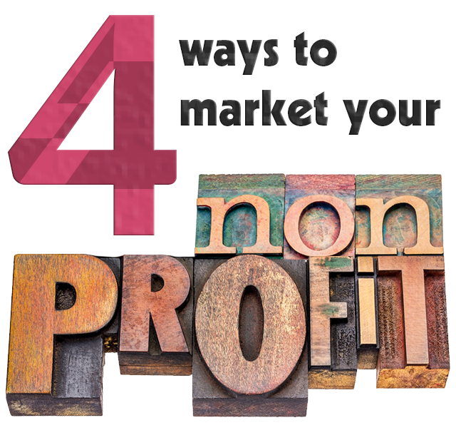4 Ways to Market Your Nonprofit